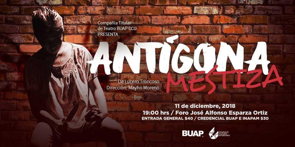 Teatro BUAP CCU estrenará Antígona mestiza y Barbie girls