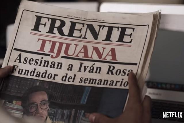 Netflix lanzará Tijuana, una serie sobre los riesgos de ejercer el periodismo en México