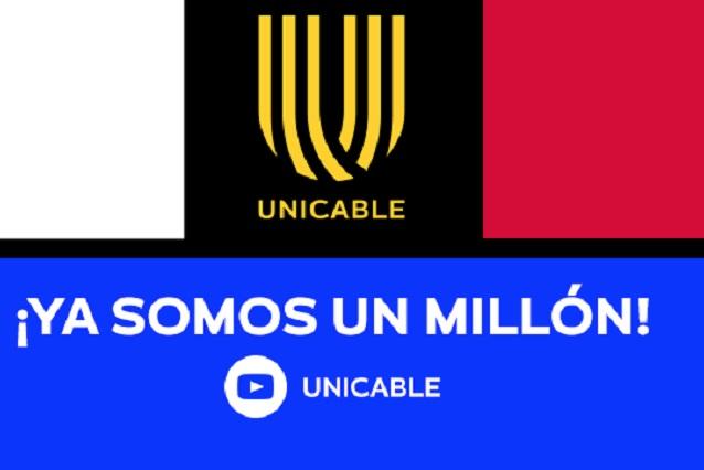 Canal oficial de Unicable en YouTube llega a 1 millón de suscriptores