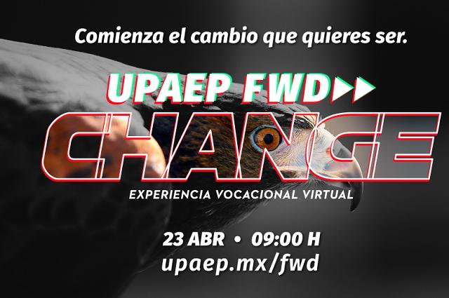 Invitan  a la  Vivencia Vocacional UPAEP FWD (Forward) Change