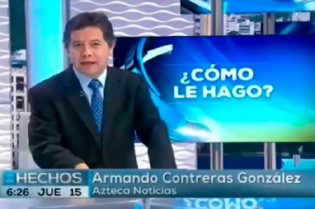 Muere el periodista de Tv Azteca Armando Contreras víctima de cáncer