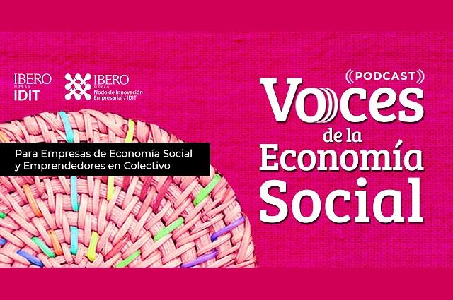 Ibero Puebla lanza podcast Voces de la Economía Social