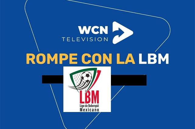 WCN se deslinda de Liga de Balompié; no transmitirá más los partidos