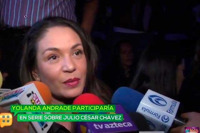 Yolanda Andrade habla de los encerrones que tenía con Julio César Chávez