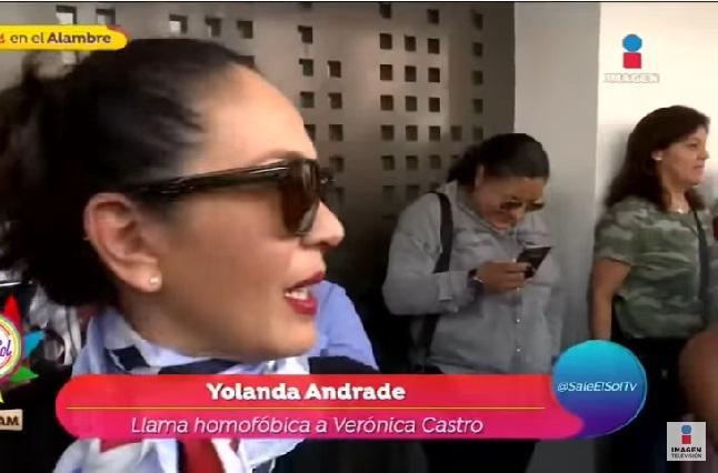 Yolanda Andrade asegura que Verónica Castro es homofóbica